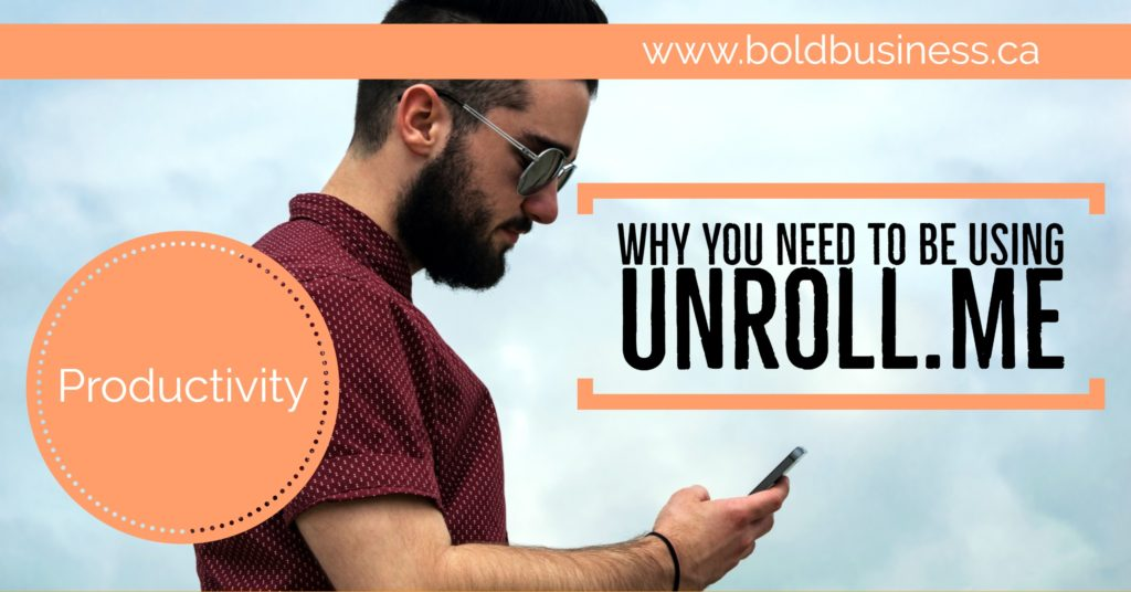 Why you need to be using Unroll.Me